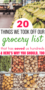 20 Things We Took Off Our Grocery List That Has Saved Us Hundreds of Dollars, and How You Can, Too, Start Saving Money at the Grocery Store Today.