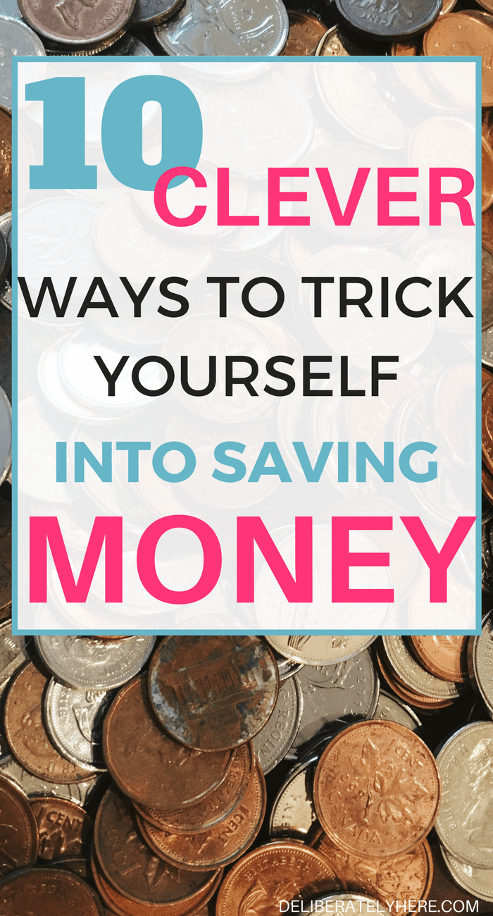 10 clever ways to trick yourself into saving money when you suck at saving money