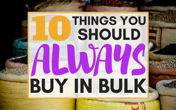 10 Things You Should Always Buy in Bulk to Save Money