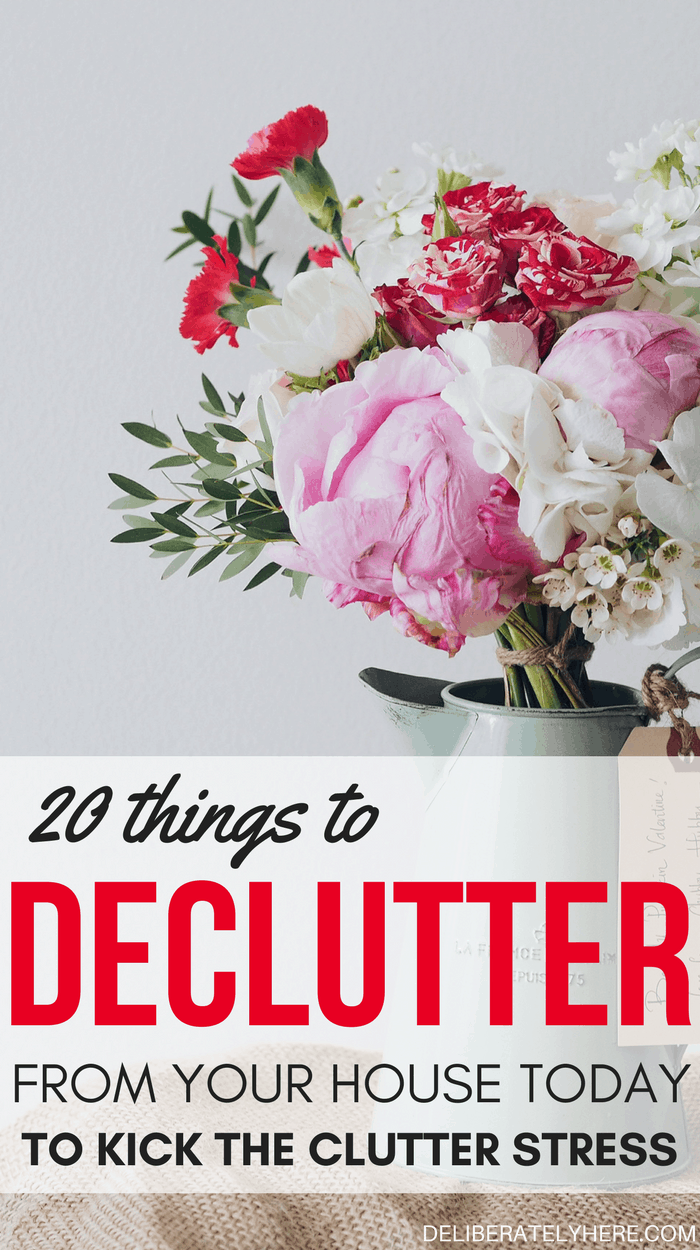 20 things to declutter from your house today to kick the clutter stress & organize your life