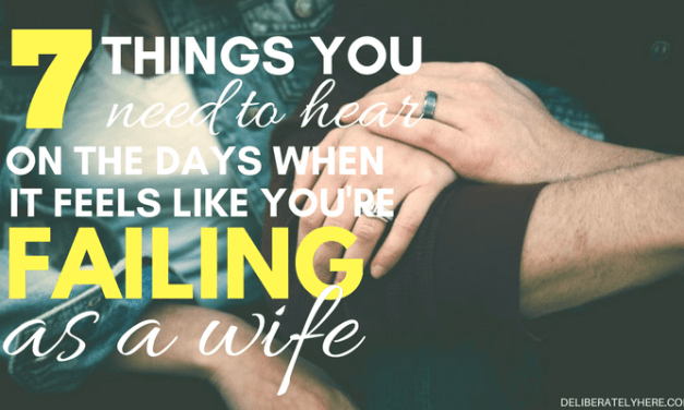For the Days When You Feel Like You're Failing as a Wife
