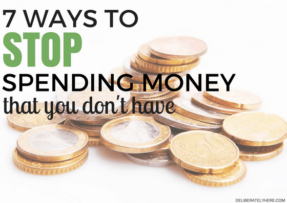 How to Stop Spending Money You Don't Have