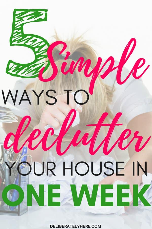 Simple and easy ways to declutter your house in one week. Tackle your clutter and organize your home. How to get rid of clutter in your house and organize your life.