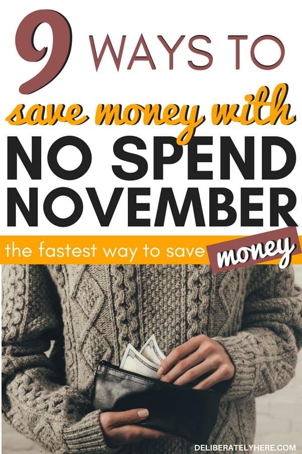 9 ways to save money with no spend November. Save money this year with a spending freeze to save money for the holidays. Save money fast with these fool-proof money saving ideas. Money saving tips and tricks to help you organize your finances and thrive on a budget. Stay on budget and save money on living expenses this month. Participate in this no spend challenge, no spend November challenge to save money fast.