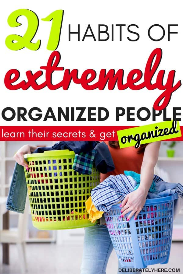 21 everyday habits of extremely organized people. Everyday organization ideas for the home to create a simple organized home on a budget. Use these organized home ideas to help you declutter and organize your house and life. Use these organization hacks to create a home you love. Get rid of the mess with these easy everyday organization tips.