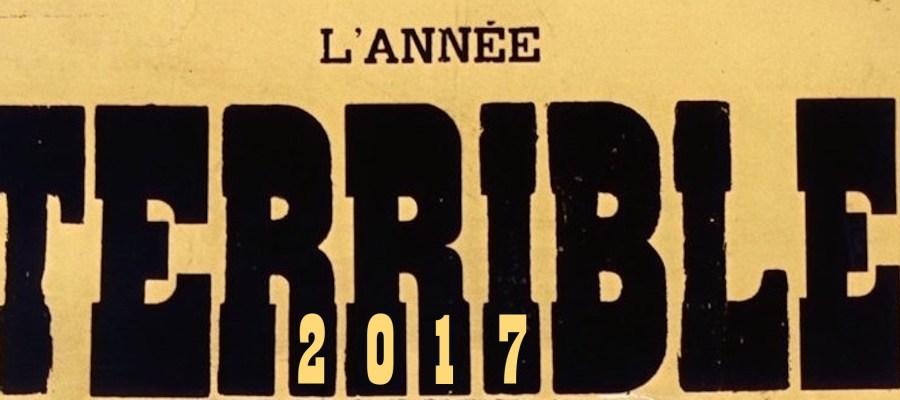 2017, Année Terrible. Une chronique d'Edouard Launet