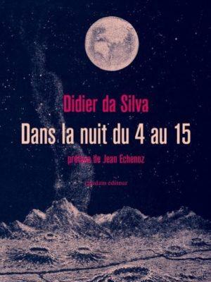 Didier Da Silva, Dans la nuit du 4 au 15, Quidam éditeur, 2019