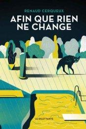 Renaud Cerqueux, Afin que rien ne change, Le Dilettante