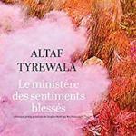 Altaf Tyrewala - Le ministère des sentiments blessés - Actes Sud