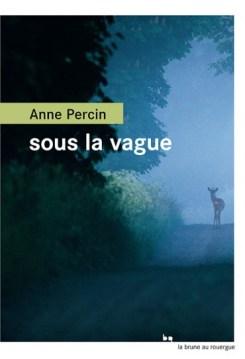 Anne Percin, Sous la vague, éditions du Rouergue, août 2016. Une ordonnance littéraire de Nathalie Peyrebonne dans délibéré