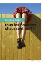 Tous les hommes chaussent du 44, de Géraldine Barbe, Éditions du Rouergue