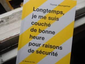 """Thomas Baumgartner: """"Longtemps je me suis couché de bonne heure pour raisons de sécurité"""". Une ordonnance littéraire de Christophe Giudicelli"""