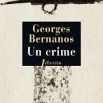 Georges Bernanos, Un Crime. Une chronique de Lionel Besnier dans délibéré