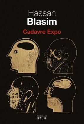 Hassan Blasim, Cadavre Expo, traduit de l'arabe – Irak – par Emmanuel Varlet, Seuil, 2017