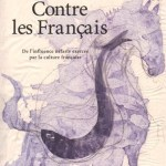 M.A.S., Contre les Français : de l'influence néfaste exercée par la culture française, traduit de l'espagnol par Philippe Thureau-Dangin, Éditions Exils, 2015