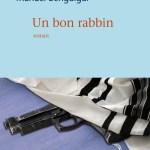 Manuel Benguigui, Un bon rabbin, Mercure de France, 2019