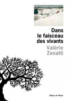 Valérie Zenatti, Dans le faisceau des vivants, éditions de l'Olivier, 2019