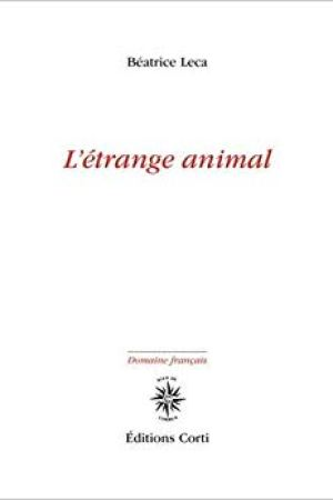 Béatrice Leca, L'étrange animal