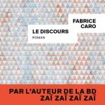 Fabrice Caro, Le Discours, Gallimard, 2018