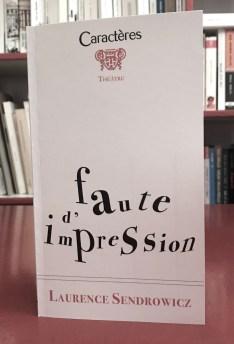 Faute d'impression, de Laurence Sendrowicz, éditions Caractères, Collection Théâtre, 2017