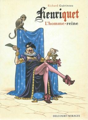 Richard Guérineau, Henriquet. L'homme-reine, Delcourt/Mirages. Critique de Didier Ottaviani dans délibéré