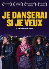 Je danserai si je veux, de Maysaloun Hamoud avec Mouna Hawa, Sana Jammelieh et Shaden Kanboura.