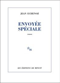 Jean Echenoz - Envoyée spéciale