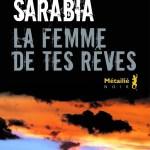 Antonio Sarabia, La femme de tes rêves, traduit de l'espagnol par René Solis, ed. Anne-Marie-Métailié, 2017