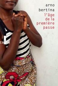 Photos - Arno Bertina, L'âge de la première passe, Gallimard, coll. Verticales, mars 2020
