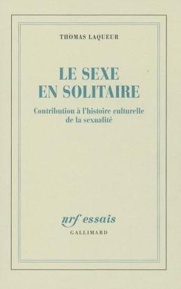 Thomas Laqueur, Le sexe en solitaire. Contribution à l'histoire culturelle de la sexualité, traduit de l'anglais (États-Unis) par Pierre-Emmanuel Dauzat, Gallimard, coll.NRFEssais, 2005.