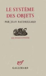 Jean Baudrillard, Le Système des objets, Gallimard, mai 1968
