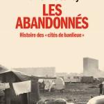 """Xavier de Jarcy, Les Abandonnés.Histoire des """"cités de banlieue"""", Albin Michel, 2019"""
