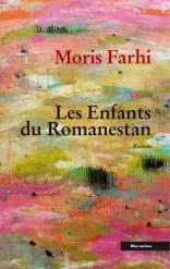 Les Enfants du Romanestan de Moris Farhi, traduit de l'anglais par Martine Chard-Hutchinson et Agnès Chevallier, Éditions Bleu autour