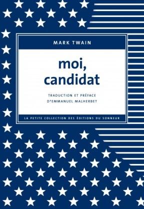 Mark Twain, Moi candidat, Les éditions du Sonneur. Une ordonnance littéraire de Nathalie Peyrebonne