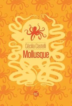 Mollusque de Cécilia Castelli