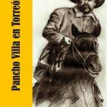 Paco Ignacio TaiboII, John Reed, Pancho Villa en Torreón, Para Leer en Libertad
