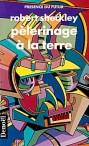 Robert Sheckley, Pèlerinage à la Terre, traduit de l'américain par Jean-Michel Deramat, Denoël, 1960