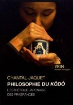 Chantal Jaquet, Philosophie du kôdô: l'esthétique japonaise des fragrances, Vrin