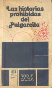 Primera edición de Las historias prohibidas del Pulgarcito, de Roque Dalton (México, 1974)