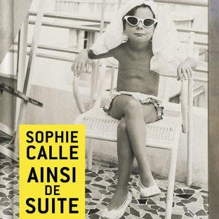 https://i2.wp.com/delibere.fr/wp-content/uploads/Sophie-Calle-Ainsi-de-suite-e1480891536414.jpg?w=960