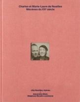 Alexandre Mare et Stéphane Boudin-Lestienne, Charles et Marie-Laure de Noailles, mécènes du XXe siècle, Bernard Chauveau éditions