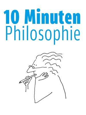 10 Minuten Philosophie