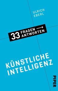 33 Fragen und Antworten zur Künstlichen Intelligenz