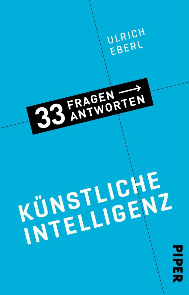 Ulrich Eberl beantwortet 33 der brennendsten Fragen zur Künstlichen Intelligenz