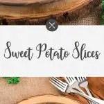 baked sweet potato slices