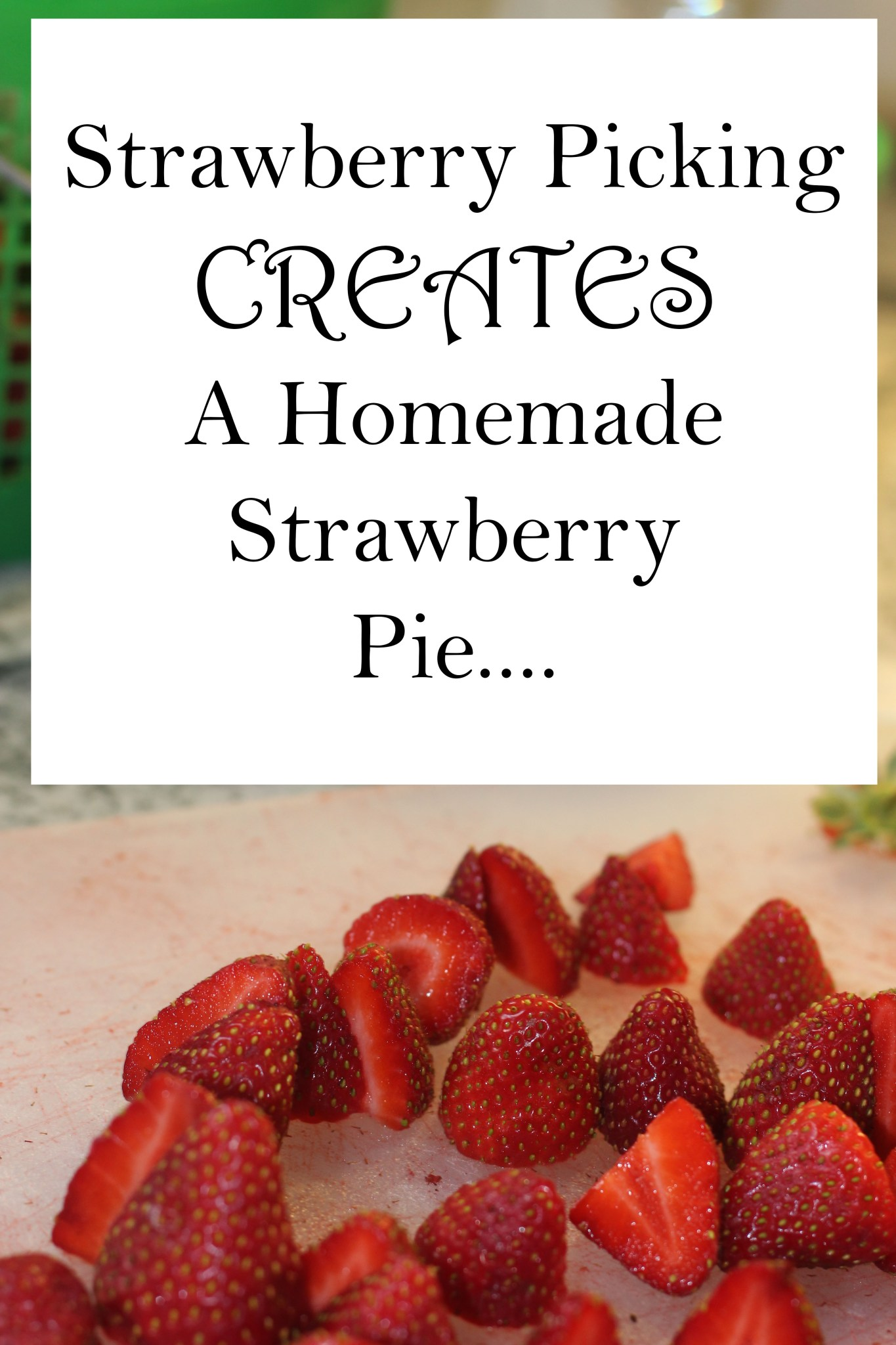 Homemade Strawberry Pie….