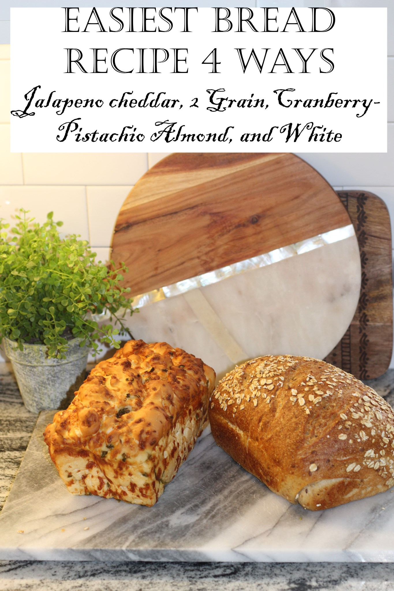 Easy Artisan Bread Recipe 4 Ways….