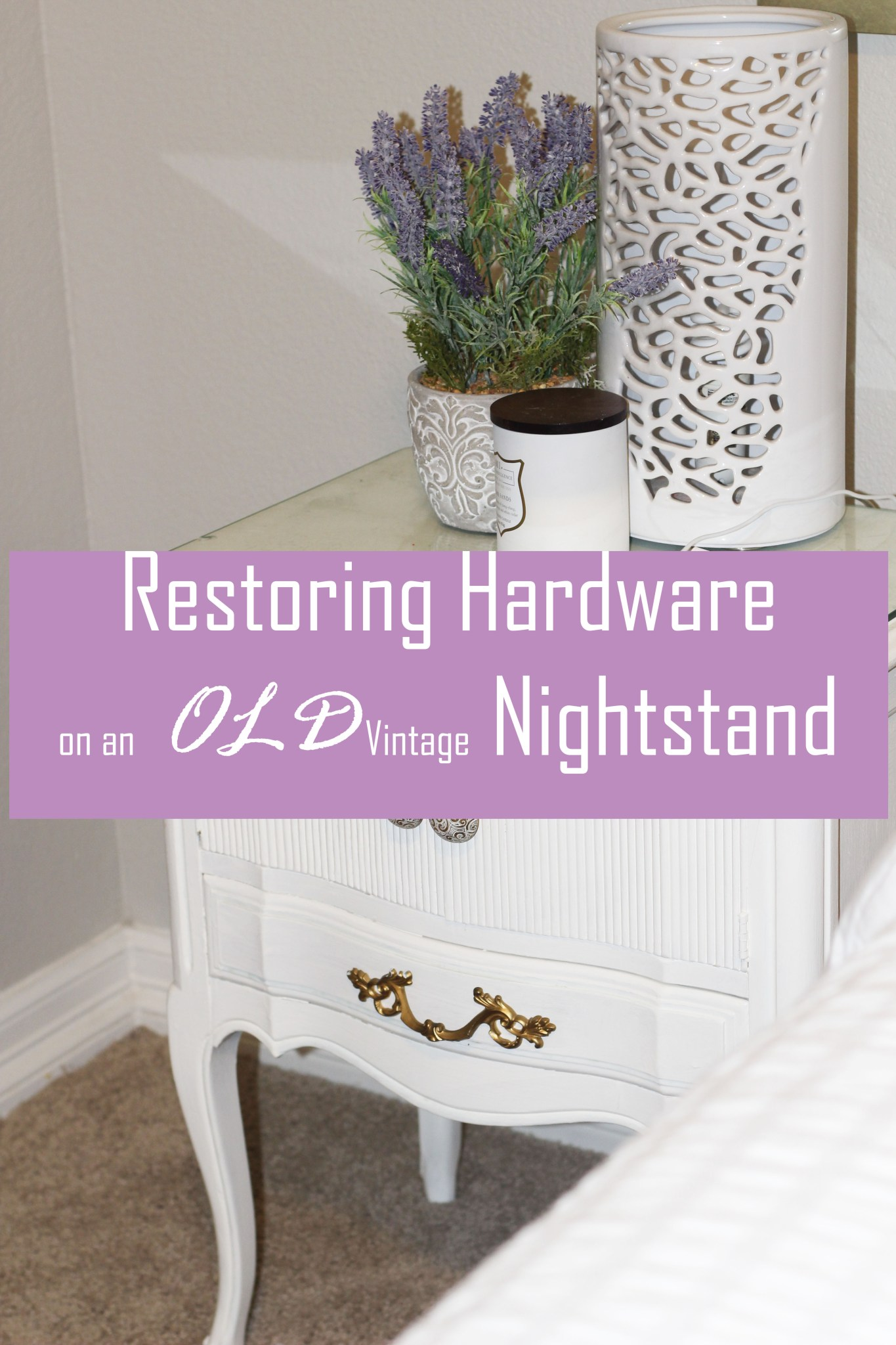 Reclaiming Vintage Nightstands with New Hardware (DIY) …..