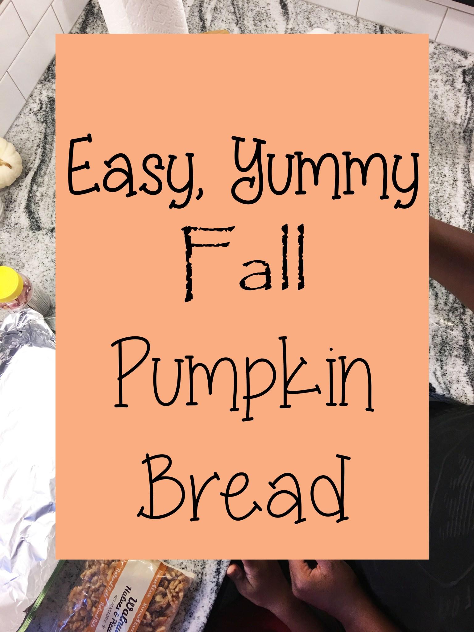 Easy, Fresh, Yummy, Fall Pumpkin Bread…..