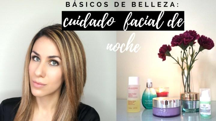 Básicos de belleza: Cuidado facial de noche